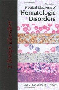 Practical diagnosis of hematologic disorders 4th ed