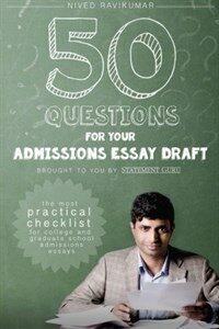 50 questions for your admissions essay draft : the most practical checklist for college and graduate school admissions essays