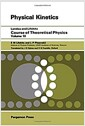 Course of Theoretical Physics: Physical Kinetics (Course of Theorectical Physics Series: V..