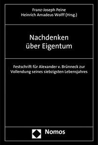 Nachdenken über Eigentum : Festschrift für Alexander v. Brünneck zur Vollendung seines siebzigsten Lebensjahres 1. Aufl