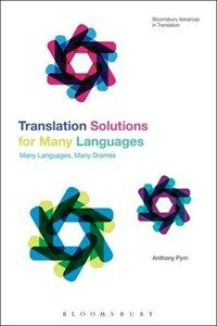 Translation solutions for many languages : histories of a flawed dream