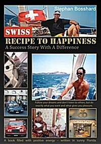 Swiss Recipe to Happiness (Paperback)