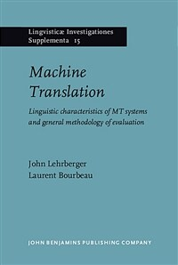 Machine translation : linguistic characteristics of MT systems and general methodology of evaluation