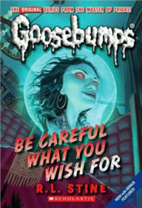 Be Careful What You Wish for (Classic Goosebumps #7) (Mass Market Paperback)