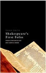 Shakespeare's First Folio : Four Centuries of an Iconic Book (Hardcover)
