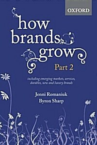 How Brands Grow: Part 2: Emerging Markets, Services, Durables, New and Luxury Brands (Hardcover)