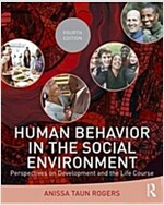 Human Behavior in the Social Environment : Perspectives on Development and the Life Course (Hardcover, 4 New edition)
