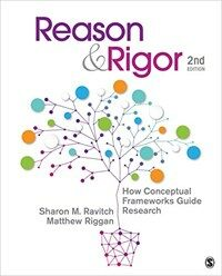 Reason & rigor : how conceptual frameworks guide research / 2nd ed