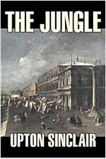 The Jungle by Upton Sinclair, Fiction, Classics (Paperback)