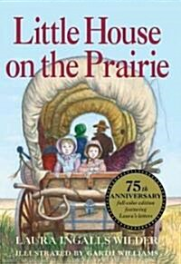 Little House on the Prairie: Full Color Edition (Hardcover, 75, Anniversary)