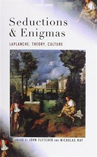 Seductions and enigmas : Laplanche, theory, culture