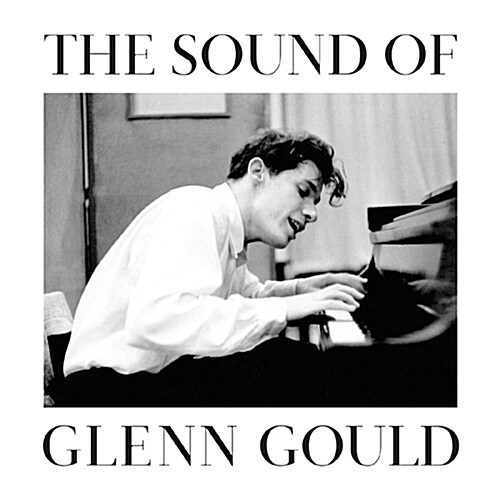 The Sound Of Glenn Gould - 글렌 굴드 베스트 앨범 [DSD 리마스터 에디션]