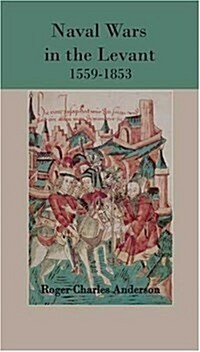 Naval Wars In The Levant, 1559-1853 (Hardcover)