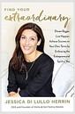 [중고] Find Your Extraordinary: Dream Bigger, Live Happier, and Achieve Success on Your Own Terms (Hardcover)
