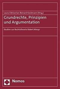 Grundrechte, Prinzipien und Argumentation : Studien zur Rechtstheorie Robert Alexys