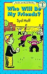Who Will Be My Friends? (Paperback)
