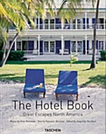 The Hotel Book: Great Escapes North America (Hardcover)