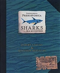 Encyclopedia Prehistorica Sharks and Other Sea Monsters : The Definitive Pop-Up (Hardcover)