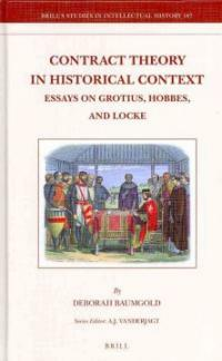 Contract theory in historical context : essays on Grotius, Hobbes, and Locke
