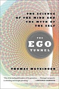 The Ego Tunnel: The Science of the Mind and the Myth of the Self (Paperback)