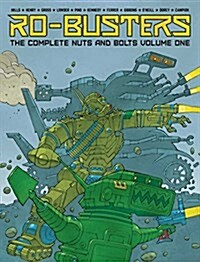 Ro-Busters: The Complete Nuts and Bolts Vol. I (Hardcover)