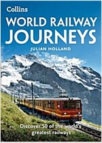 World Railway Journeys : Discover 50 of the World's Greatest Railways (Paperback)