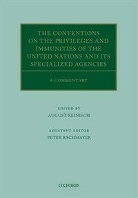 The Conventions on the privileges and immunities of the United Nations and its specialized agencies : a commentary First edition
