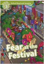 Oxford Read and Imagine: Level 3:: Fear at the Festival (Paperback)