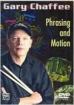 Gary Chaffee: Phrasing and Motion (DVD-Video)