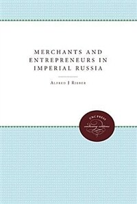 Merchants and Entrepreneurs in Imperial Russia (Hardcover)