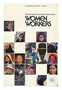 Selected standards and policy statements of special interest to women workers adopted under the auspices of the International Labour Office