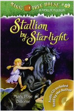 Magic Tree House #49: Stallion by Starlight (PB+CD) (Paperback + CD)