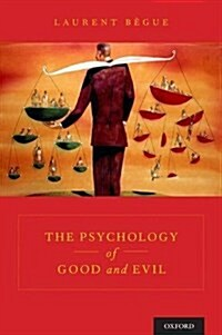 The Psychology of Good and Evil (Hardcover)
