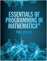 Essentials of Programming in Mathematica (R) (Hardcover)