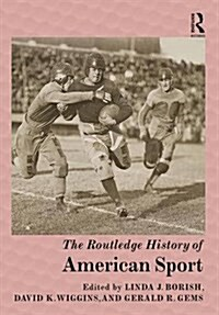 The Routledge History of American Sport (Hardcover)