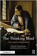 The Thinking Mind : A Festschrift for Ken Manktelow (Paperback)