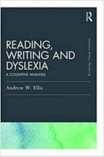 Reading, Writing and Dyslexia (Classic Edition) : A Cognitive Analysis (Paperback)