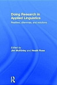 Doing Research in Applied Linguistics : Realities, dilemmas, and solutions (Hardcover)