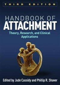Handbook of attachment : theory, research, and clinical applications / 3rd ed