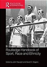 Routledge Handbook of Sport, Race and Ethnicity (Hardcover)