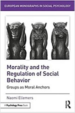 Morality and the Regulation of Social Behavior : Groups as Moral Anchors (Paperback)