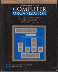 Computer organization : V. Carl Hamacher, Zvonko G. Vranesic, Safwat G. Zaky 4th ed