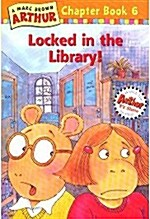 Arthur Chapter Book 6 : Locked in the Library (Paperback + CD 1장)