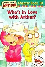 Arthur Chapter Book 10 : Whos In Love With Arthur (Paperback + CD 1장)