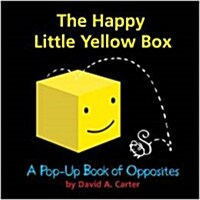 The Happy Little Yellow Box: A Pop-Up Book of Opposites (Hardcover)