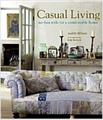 Casual Living : No-fuss Style for a Comfortable Home (Hardcover)