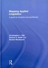 Mapping applied linguistics : a guide for students and practitioners