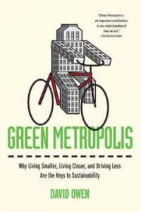 Green Metropolis: Why Living Smaller, Living Closer, and Driving Less Are the Keys to Sustainability (Paperback)
