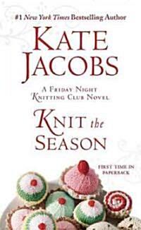 Knit the Season (Paperback, Reprint)