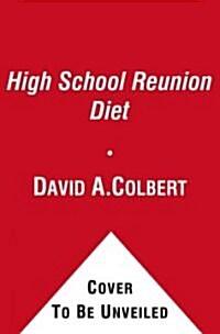 [중고] The High School Reunion Diet: Younger, Thinner, and Smarter in 30 Days (Paperback)